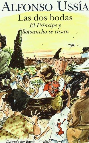 9788466615334: Las dos bodas : el Príncipe y Sotoancho se casan : memorias del marqués de Sotoancho