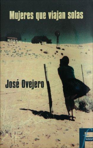 Mujeres que viajan solas (Ficcionario): Ovejero, Jose