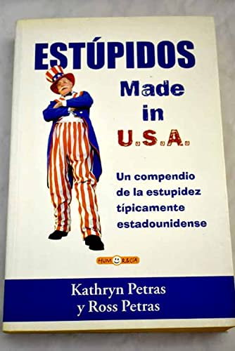 Estúpidos: made in U.S.A (8466615636) by Petras, Kathryn