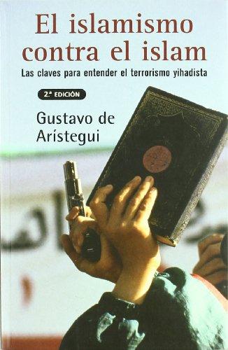 9788466615846: ISLAMISMO CONTRA EL ISLAM, EL: LAS CLAVES PARA ENTENDER EL TERRORISMO YIHADISTA (SINE QUA NON)
