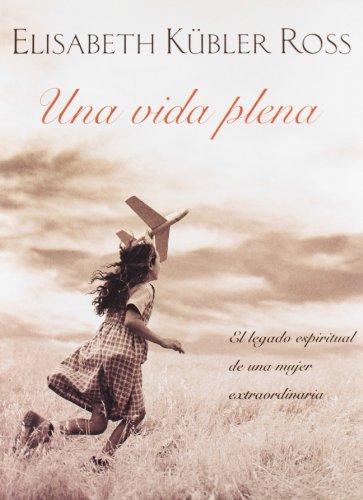9788466615921: Una vida plena: El legado espiritual de una mujer extraordinaria