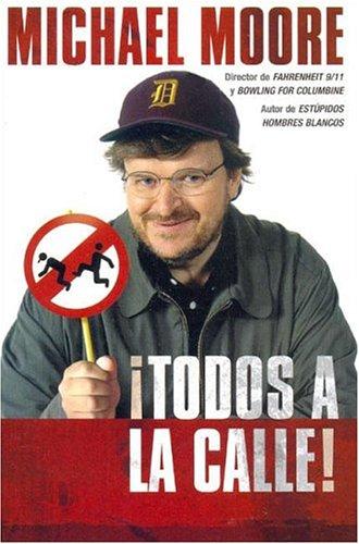 9788466615952: Todos A La Calle (Spanish Edition)