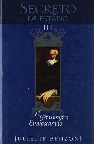 9788466615983: PRISIONERO ENMASCARADO, EL: TRILOGIA SECRETO DE ESTADO. VOLUMEN III (SAGA HISTORICA)