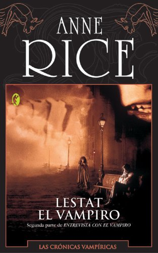 9788466616881: Lestat el vampiro (Cronicas Del Vampiros Libro  / Vampire Chronicles) (Spanish Edition)