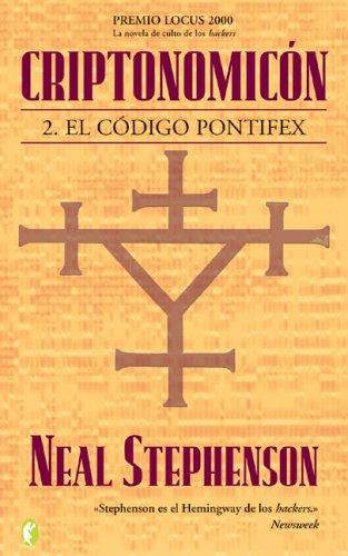 Criptonomicon: 2. El codigo Pontifex (Ciencia Ficcion / Science Fiction) (Spanish Edition): ...