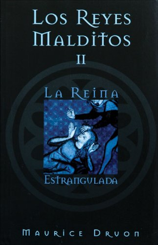 Los reyes malditos II: La reina estrangulada: Maurice Druon; Translator-Ma.