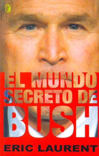 Mundo secreto de bush, el (Byblos): Laurent, Eric