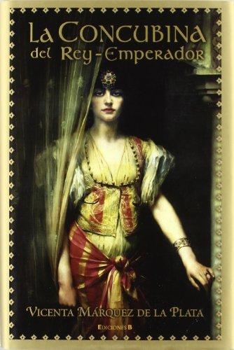 9788466617604: La Concubina del Rey-Emperador (Spanish Edition)
