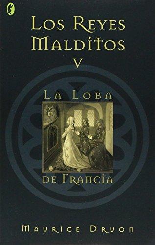9788466617673: Reyes Malditos V: La Loba De Francia (Byblos)