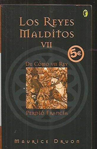 REYES MALDITOS VII. DE COMO UN REY PERDI