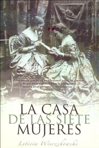 La Casa de Las Siete Mujeres (Spanish Edition): Wierzchowski, Leticia