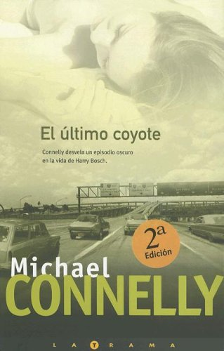 9788466619783: ULTIMO COYOTE, EL: DETECTIVE HARRY BOCH (LA TRAMA)