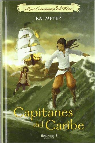 9788466619905: CAPITANES DEL CARIBE: LOS CAMINANTES DEL MAR I (1ER. VOLUMEN TRILOGIA) (ESCRITURA DESATADA)