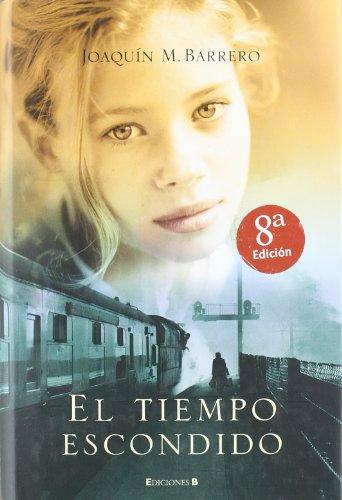 9788466620291: El tiempo escondido (Spanish Edition)