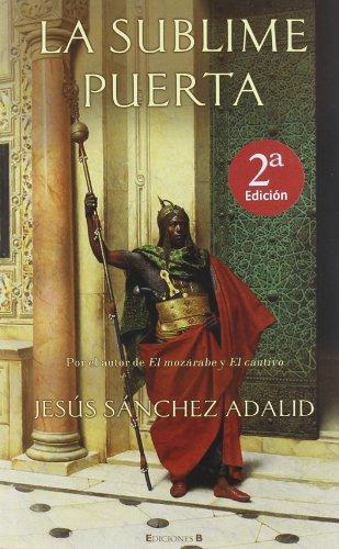 9788466620338: La Sublime Puerta (Spanish Edition)