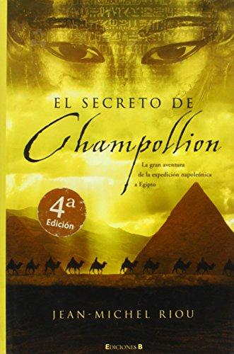 9788466620383: El secreto de Champollion: La gran aventura de la expedicion napoleonica a Egipto (Spanish Edition)