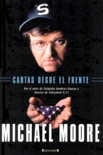 Cartas Desde El Frente (Spanish Edition) (8466620419) by Moore, Michael