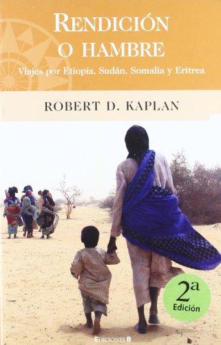 9788466620581: RENDICION O HAMBRE: VIAJES POR ETIOPIA, SUDAN, SOMALIA Y ERITREA (BIBLIOTECA GRANDES V)