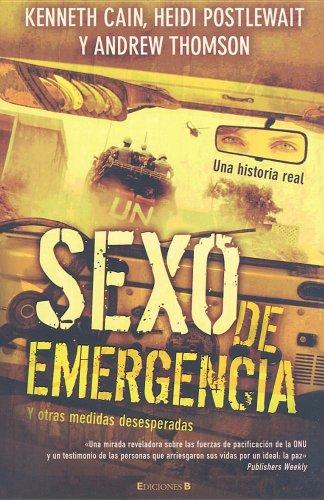 9788466620710: Sexo De Emegencia Y Otras Medidas Desesperadas (Cronica Actual) (Spanish Edition)