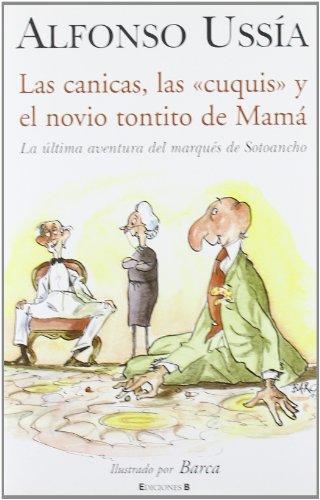9788466620765: Las canicas, las cuquis y el novio tontito de mamá : Marqués de Sotoancho VII
