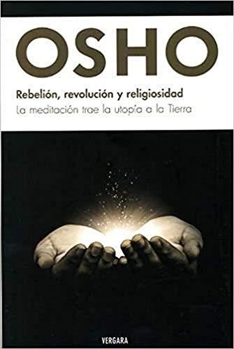 Rebelion, revolucion y religiosidad (Spanish Edition): Osho