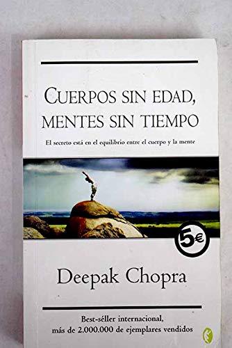 Cuerpos sin edad, mentes sin tiempo: Deepak Chopra