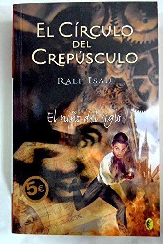 9788466621502: CIRCULO CREPUSCULO DEL I. EL NIÑO DEL SIGLO: 1ª ENTREGA DE