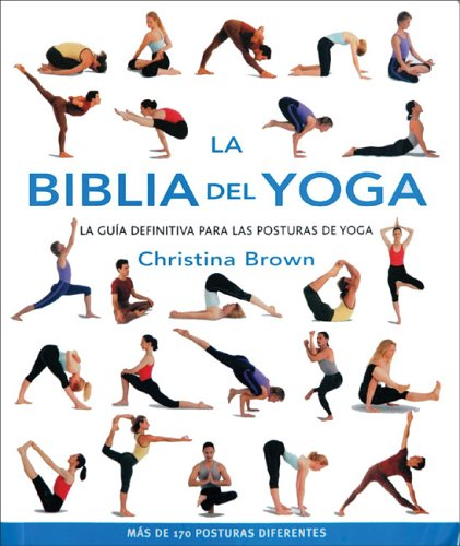 9788466621571: La biblia del yoga: La guia definitiva para las posturas de yoga