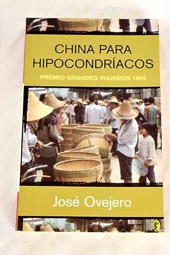 9788466621663: CHINA PARA HIPOCONDRIACOS: PREMIO GRANDES VIAJEROS 1998 (BYBLOS)