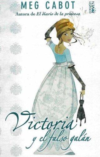 Victoria y el falso galan (Corazon Joven) (8466622047) by Cabot, Meg