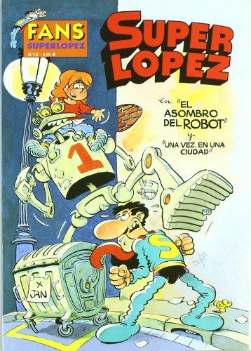 9788466622400: ASOMBRO DEL ROBOT, EL. FANS SUPER LOPEZ Nº 14