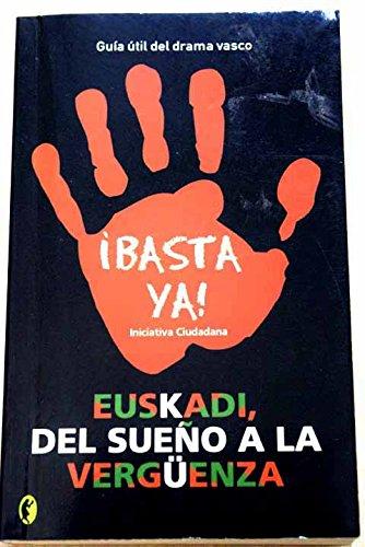 9788466622905: EUSKADI, DEL SUEÑO A LA VERGUENZA: GUIA UTIL DEL DRAMA VASCO (BYBLOS)