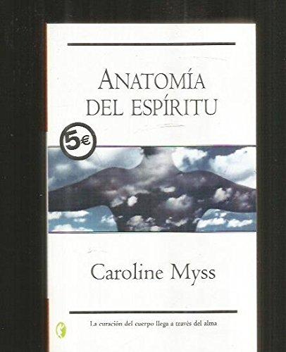 Anatomia del Espiritu (Spanish Edition) (8466622993) by Myss, Caroline
