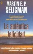 La Autentica Felicidad/ Authentic Happiness (Spanish Edition) (8466623329) by Martin Seligman