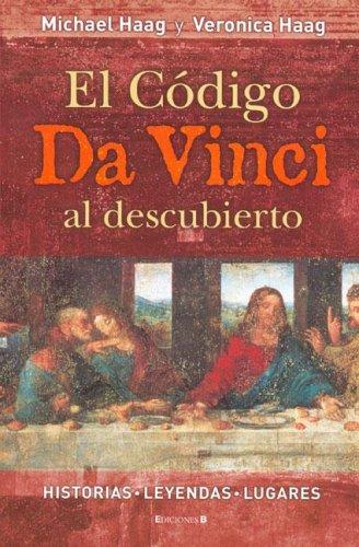 9788466624152: CODIGO DA VINCI AL DESCUBIERTO, EL: HISTORIAS - LEYENDAS - LUGARES (LIBROS ILUSTRADOS AD)