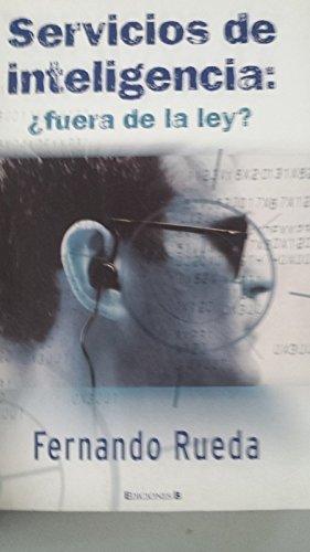 9788466624183: Servicios de Inteligencia: Fuera de La Ley? (Spanish Edition)
