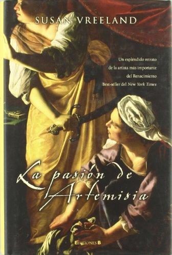 9788466625692: LA PASION DE ARTEMISIA (HISTORICA)