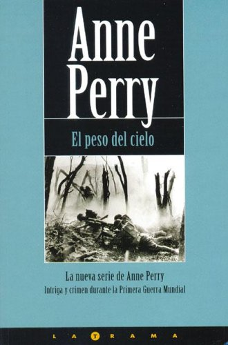El Peso del Cielo (Latrama) (Spanish Edition) (846662578X) by Anne Perry