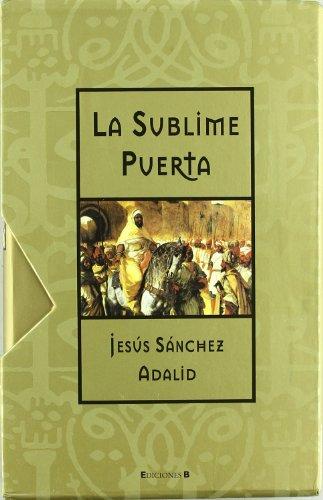 9788466626286: SUBLIME PUERTA, LA: EDICION DE LUJO PRESENTADA EN ESTUCHE (HISTORICA)