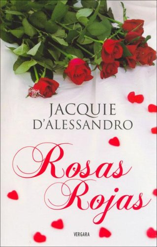 Rosas Rojas (Spanish Edition) (8466626409) by Jacquie D'Alessandro