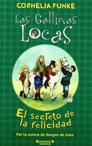 Las Gallinas Locas/ the Wild Chicks: El Secreto De La Fe/ the Secret of the Happiness (...