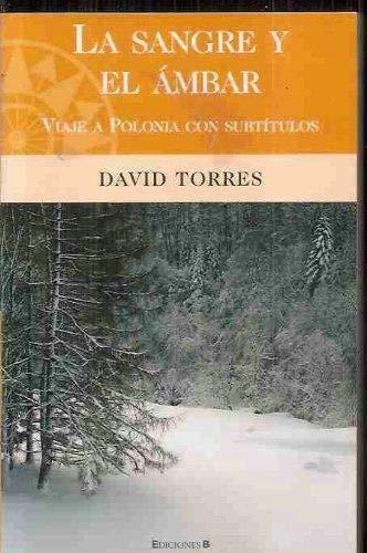 9788466627368: LA SANGRE Y EL AMBAR (BIBLIOTECA GRANDES V)