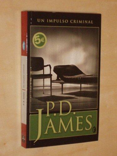 9788466627412: Un Impulso Criminal (A Mind to Murder) (Adam Dalgliesh Mystery, No. 2)