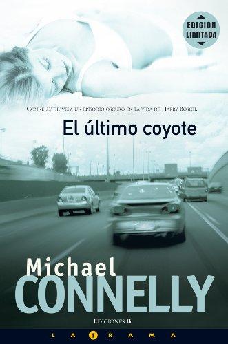 9788466627467: ULTIMO COYOTE, EL: DETECTIVE HARRY BOSCH (LA TRAMA)