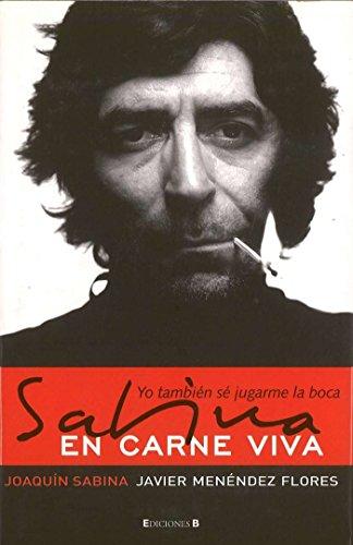 9788466628723: Sabina en carne viva: Yo tambien se jugarme la boca (Spanish Edition)