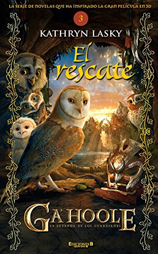 El rescate. Guardianes de Ga'hoole 3 (Guardianes De Ga'hoole / Guardians of Ga'...