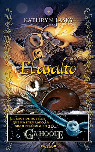 9788466628907: El asalto. Guardianes de Ga'hoole 4 (Guardianes De Ga'hoole / Guardians of Ga'hoole) (Spanish Edition)