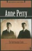 SU HERMANO CAIN (Byblos Narrativa Policiaca) (Spanish Edition) (9788466629522) by Anne Perry