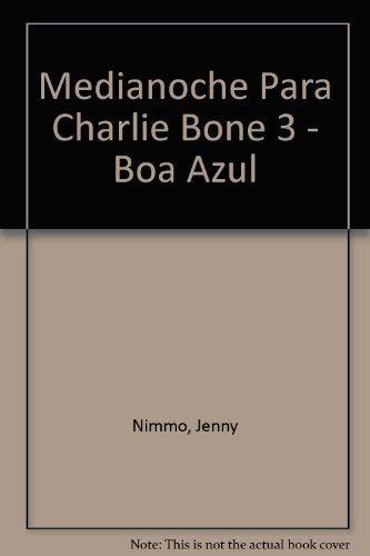 Medianoche Para Charlie Bone 3 - Boa Azul (Spanish Edition) (8466629939) by Nimmo, Jenny