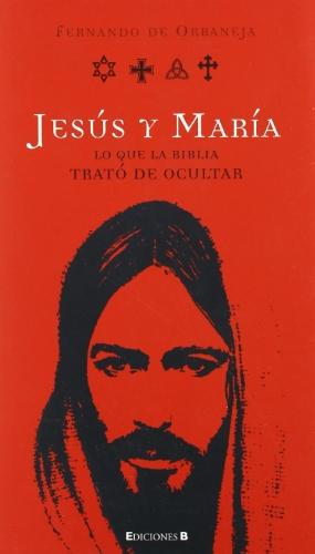 JESÚS Y MARÍA. LO QUE LA BIBLIA: DE ORBANEJA, FERNANDO
